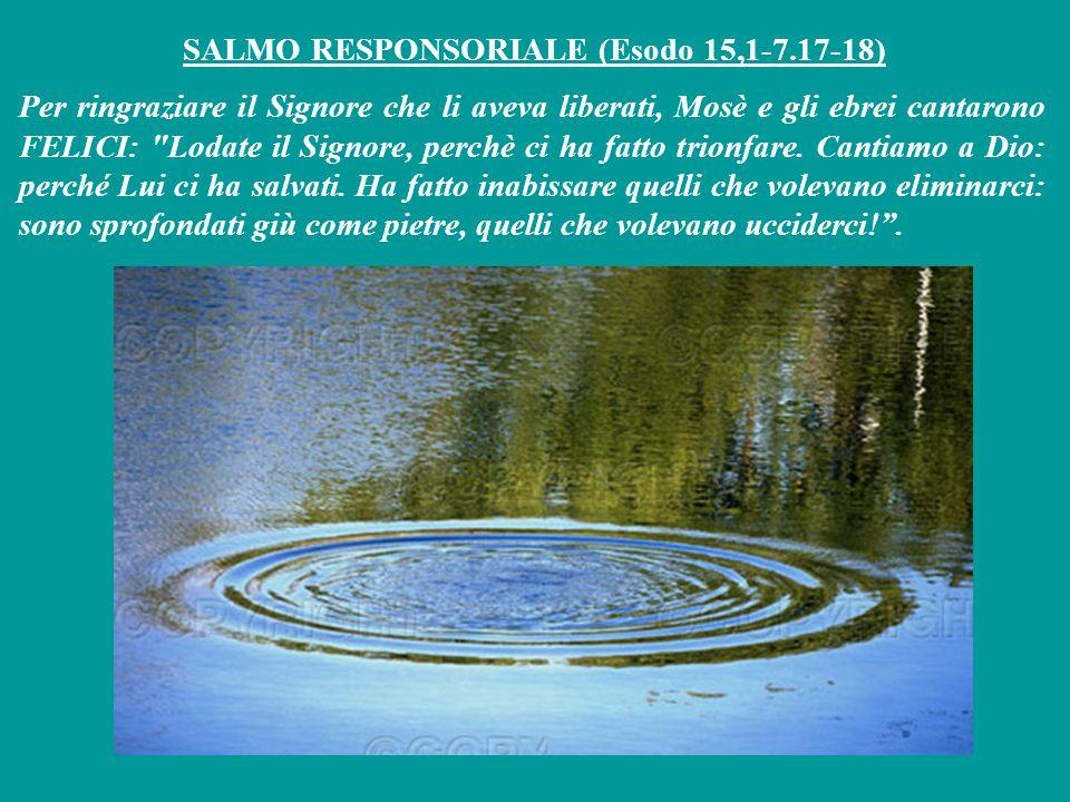 SALMO RESPONSORIALE (Esodo 15,1-7.17-18)