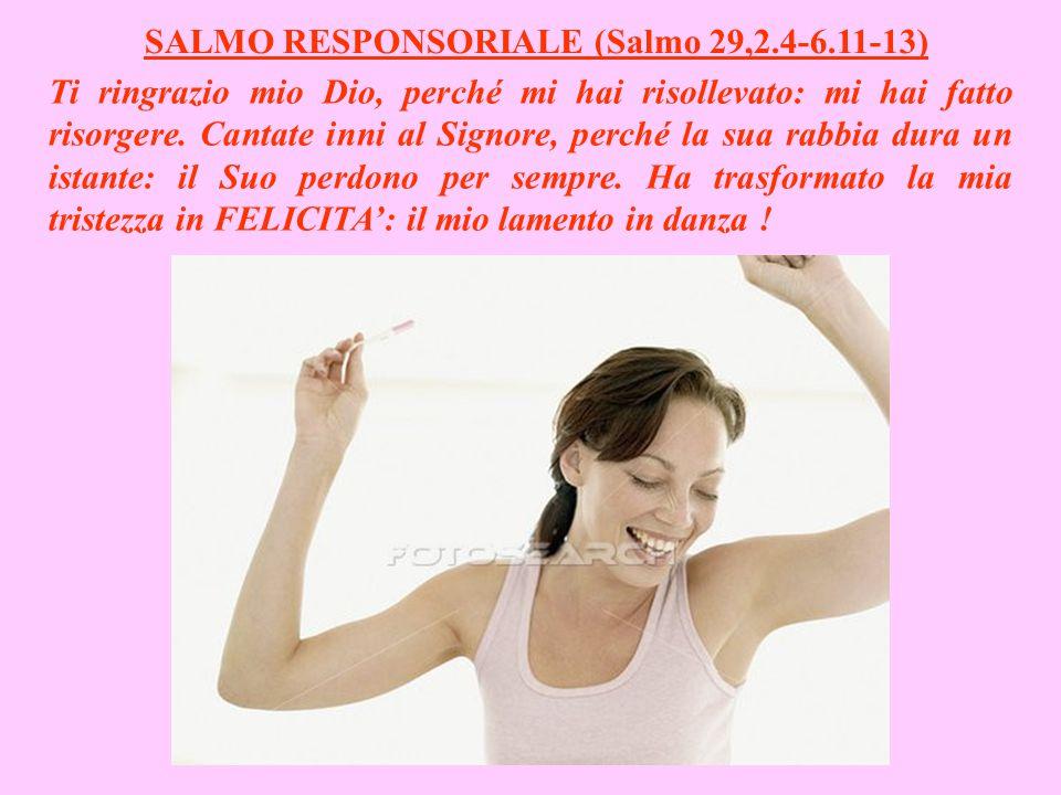 SALMO RESPONSORIALE (Salmo 29,2.4-6.11-13)