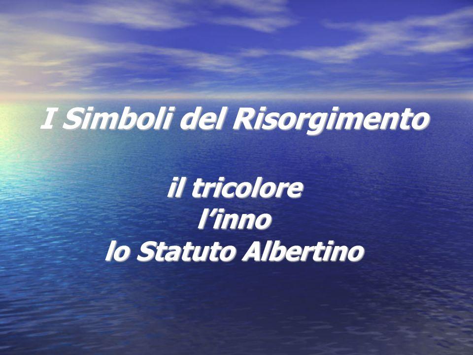 I Simboli del Risorgimento il tricolore l'inno lo Statuto Albertino