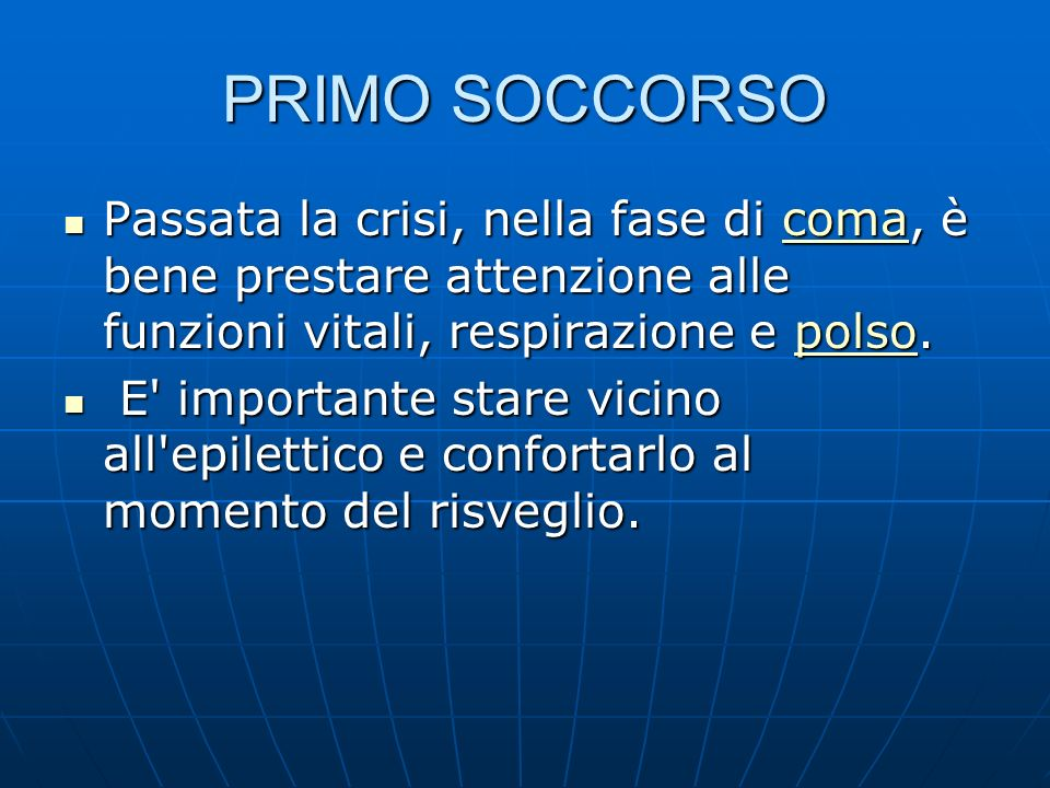 PRIMO SOCCORSO Passata la crisi, nella fase di coma, è bene prestare attenzione alle funzioni vitali, respirazione e polso.