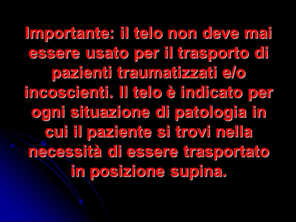 Importante: il telo non deve mai essere usato per il trasporto di pazienti traumatizzati e/o incoscienti.