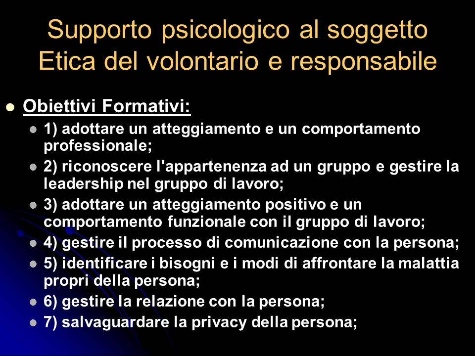 Supporto psicologico al soggetto Etica del volontario e responsabile