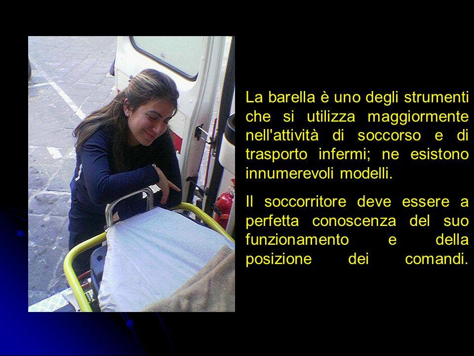 La barella è uno degli strumenti che si utilizza maggiormente nell attività di soccorso e di trasporto infermi; ne esistono innumerevoli modelli.