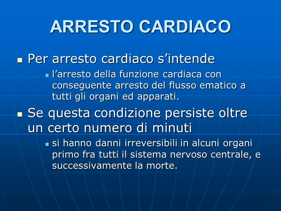 ARRESTO CARDIACO Per arresto cardiaco s'intende