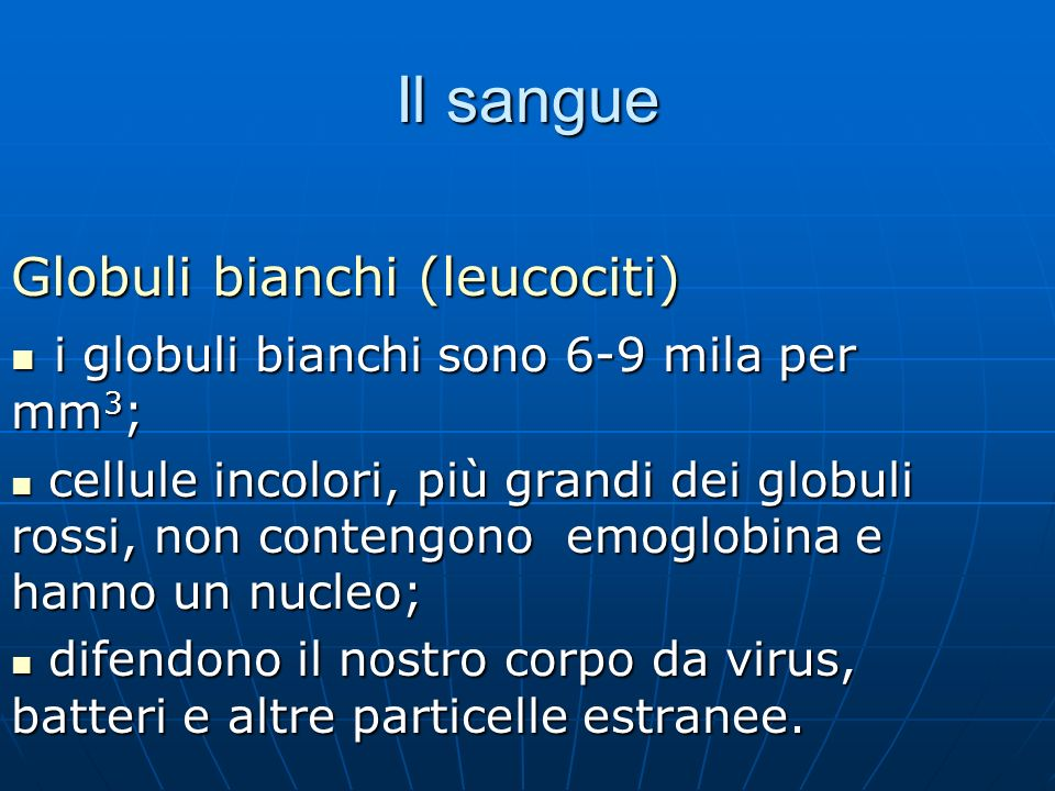 Il sangue Globuli bianchi (leucociti)