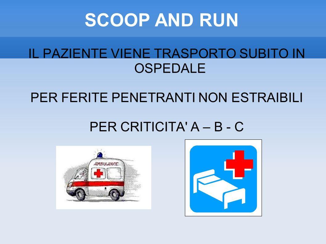 SCOOP AND RUN IL PAZIENTE VIENE TRASPORTO SUBITO IN OSPEDALE