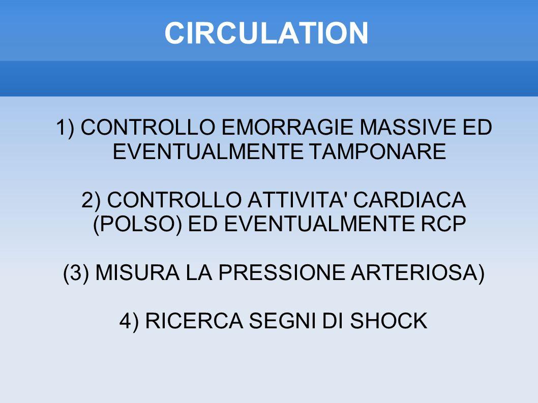 CIRCULATION 1) CONTROLLO EMORRAGIE MASSIVE ED EVENTUALMENTE TAMPONARE
