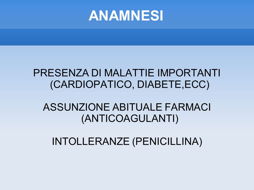 ANAMNESI PRESENZA DI MALATTIE IMPORTANTI (CARDIOPATICO, DIABETE,ECC)