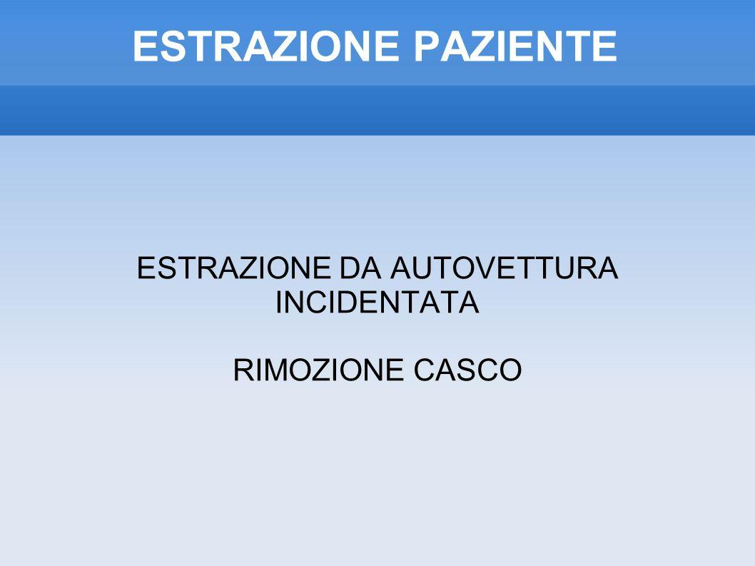 ESTRAZIONE DA AUTOVETTURA INCIDENTATA RIMOZIONE CASCO
