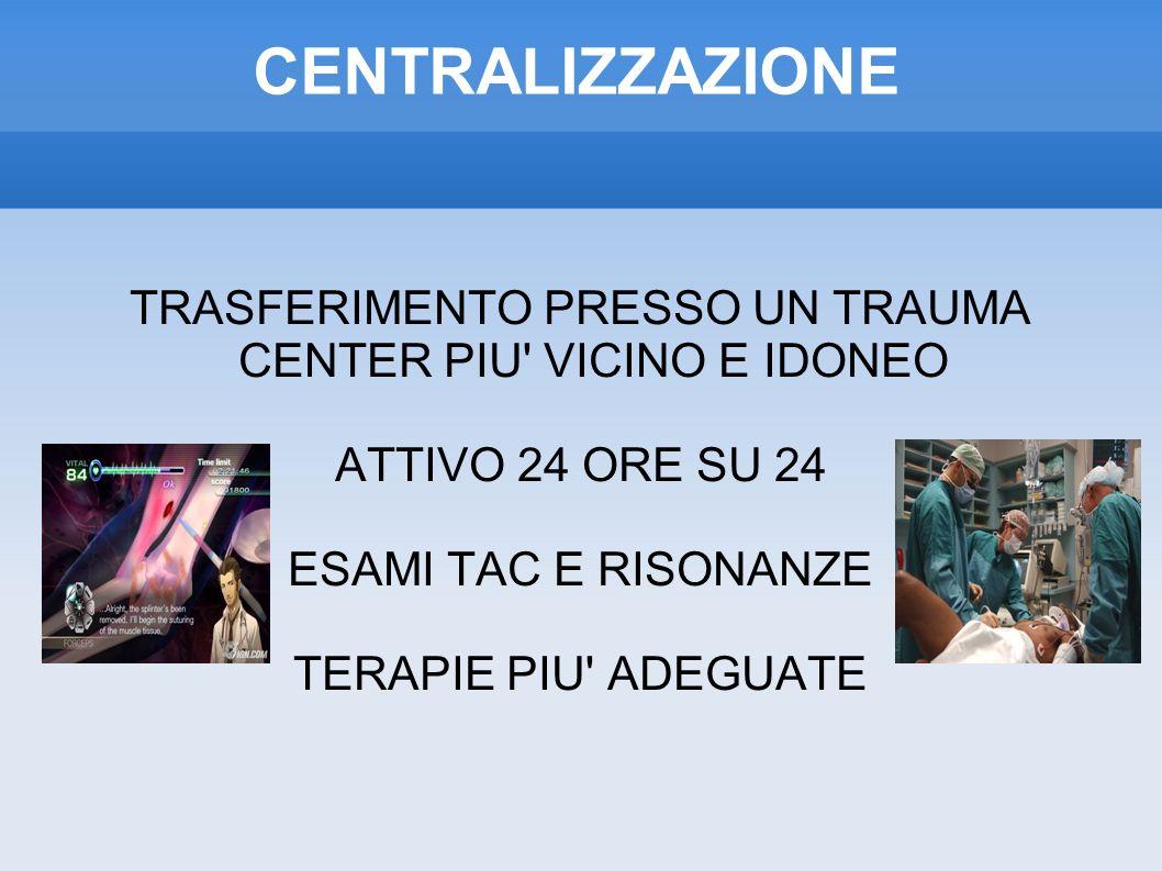 TRASFERIMENTO PRESSO UN TRAUMA CENTER PIU VICINO E IDONEO