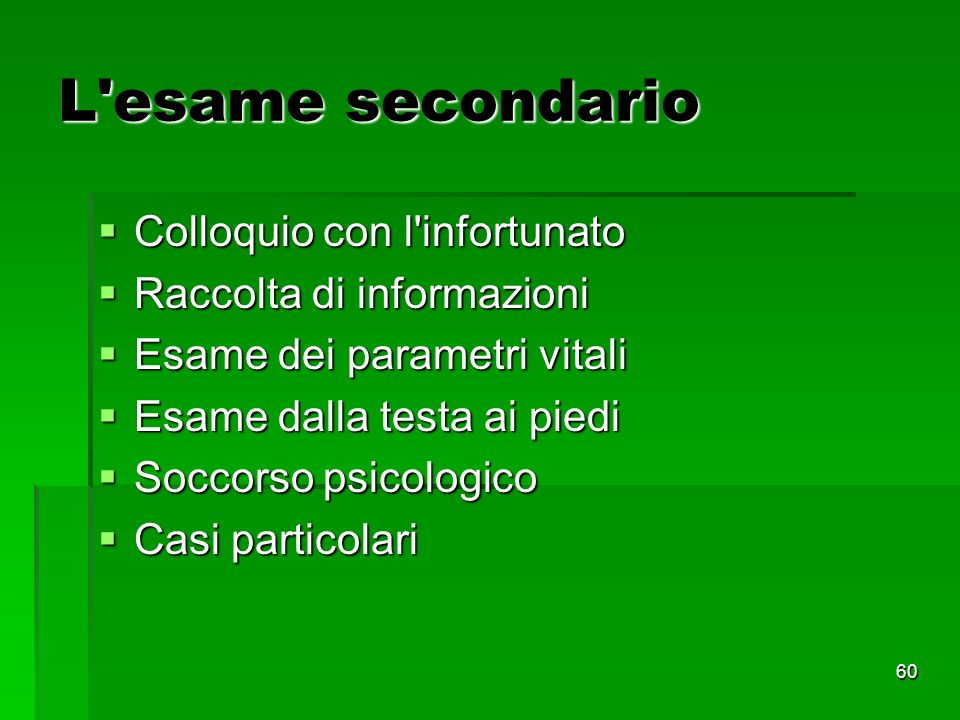 L esame secondario Colloquio con l infortunato