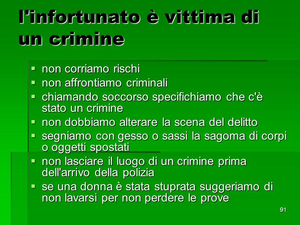 l infortunato è vittima di un crimine