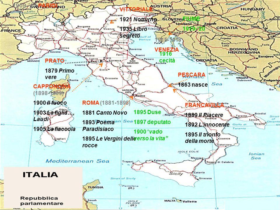 1909-'15 PARIGI VITTORIALE 1921 Notturno 1935 Libro segreto FIUME