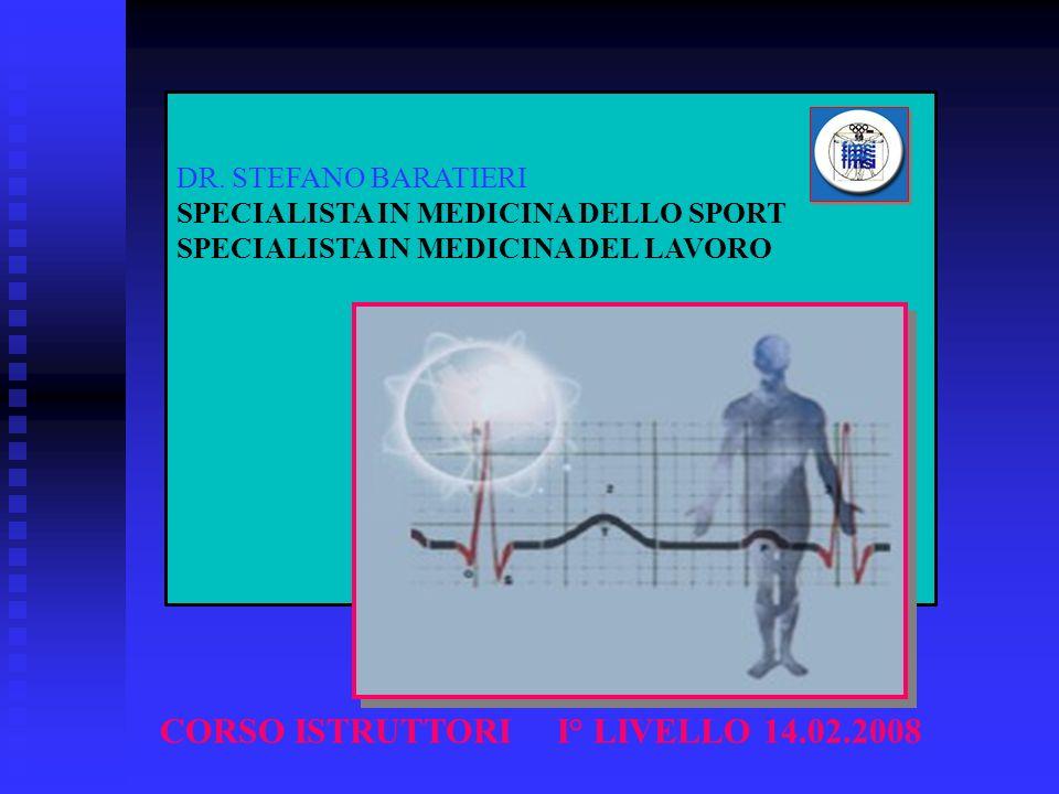 CORSO ISTRUTTORI I° LIVELLO 14.02.2008 DR. STEFANO BARATIERI