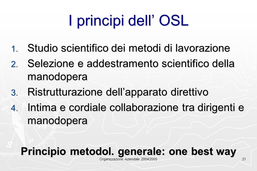 Principio metodol. generale: one best way