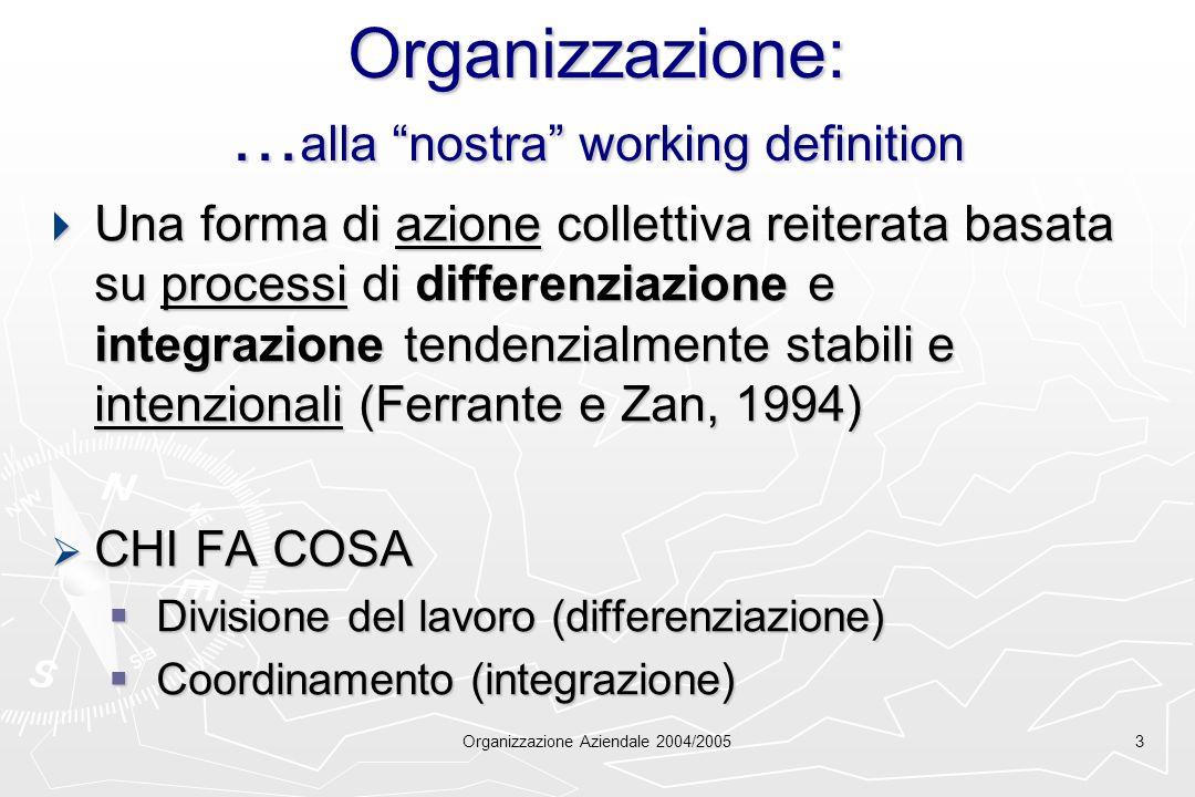 Organizzazione: …alla nostra working definition