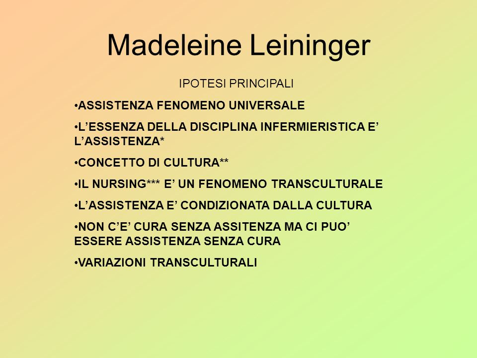 Madeleine Leininger IPOTESI PRINCIPALI ASSISTENZA FENOMENO UNIVERSALE