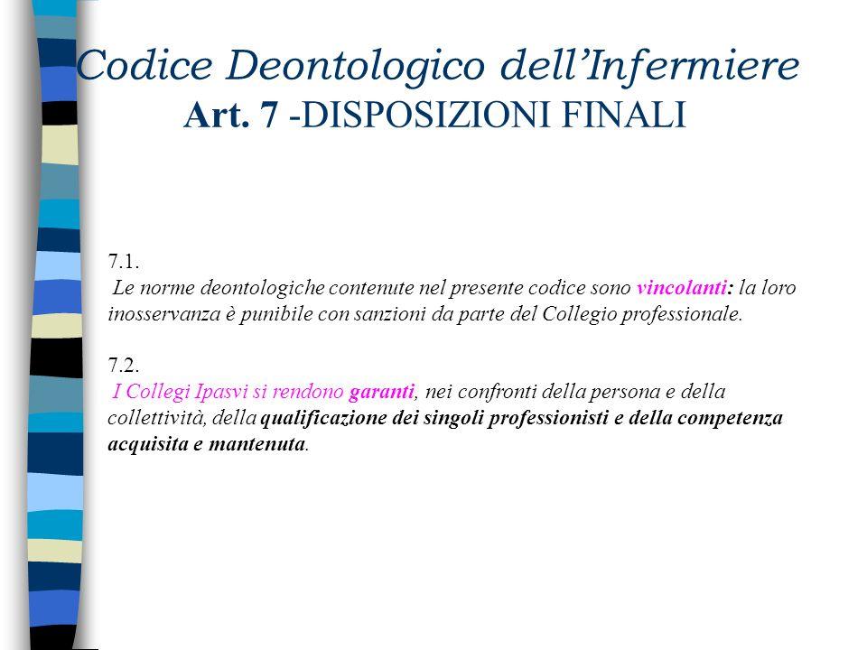 Codice Deontologico dell'Infermiere Art. 7 -DISPOSIZIONI FINALI