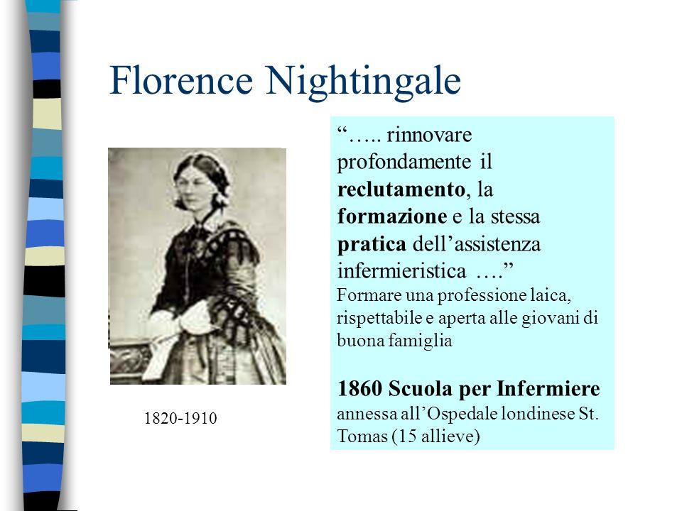 Florence Nightingale ….. rinnovare profondamente il reclutamento, la formazione e la stessa pratica dell'assistenza infermieristica ….