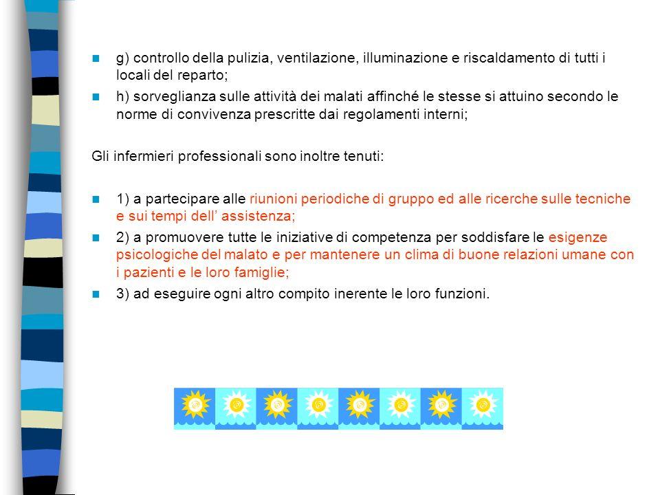 g) controllo della pulizia, ventilazione, illuminazione e riscaldamento di tutti i locali del reparto;