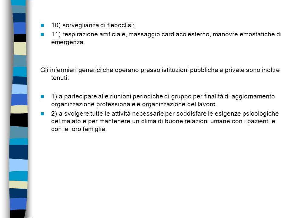 10) sorveglianza di fleboclisi;