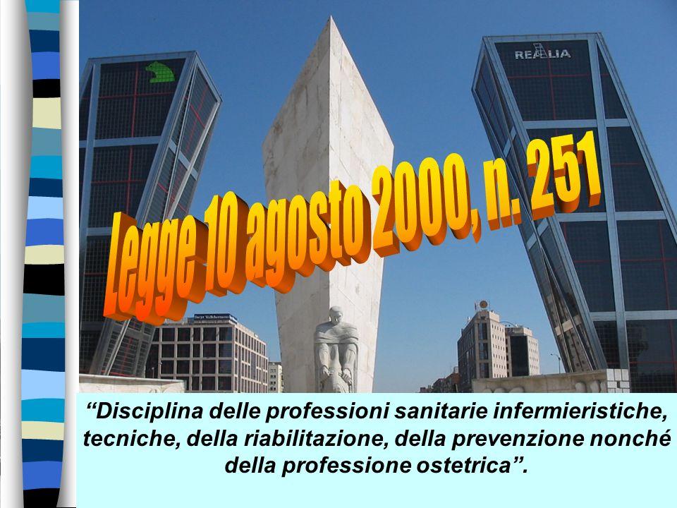 Legge 10 agosto 2000, n. 251 Disciplina delle professioni sanitarie infermieristiche, tecniche, della riabilitazione, della prevenzione nonché.