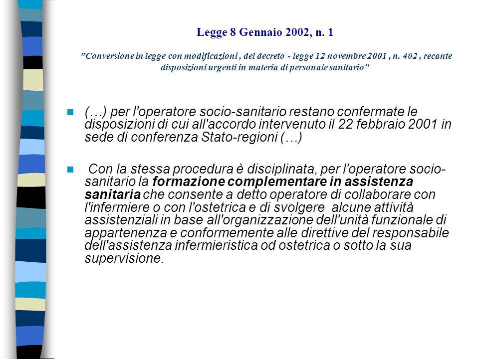 Legge 8 Gennaio 2002, n. 1 Conversione in legge con modificazioni , del decreto - legge 12 novembre 2001 , n. 402 , recante disposizioni urgenti in materia di personale sanitario