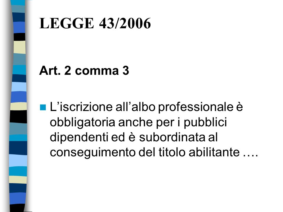 LEGGE 43/2006 Art. 2 comma 3.