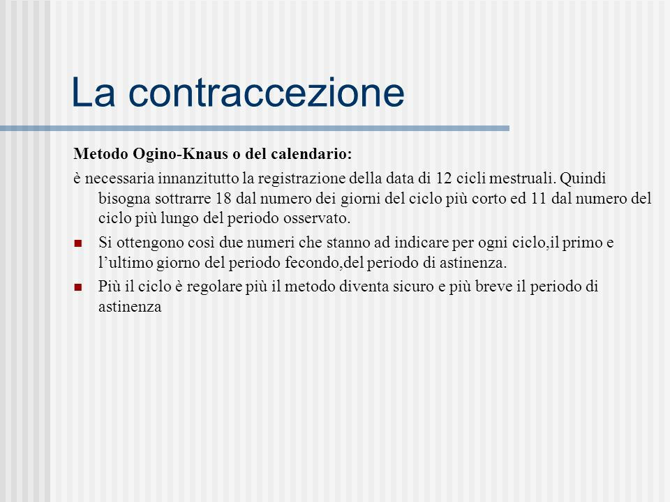 La contraccezione Metodo Ogino-Knaus o del calendario: