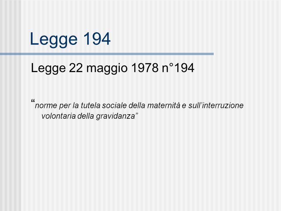 Legge 194 Legge 22 maggio 1978 n°194.