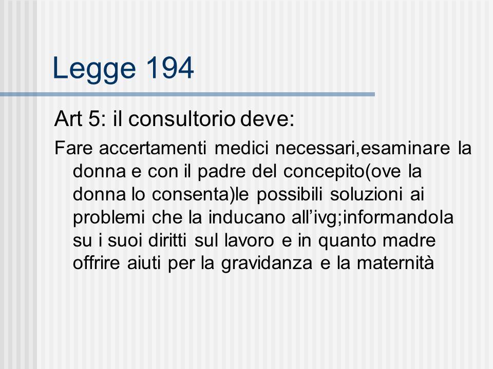 Legge 194 Art 5: il consultorio deve: