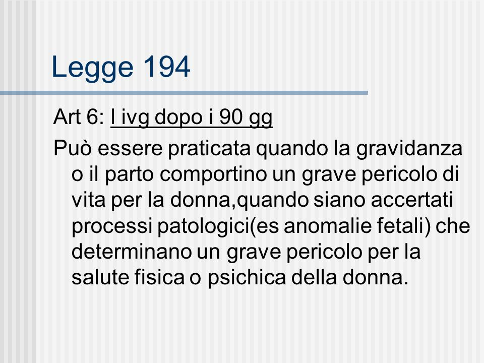 Legge 194 Art 6: l ivg dopo i 90 gg