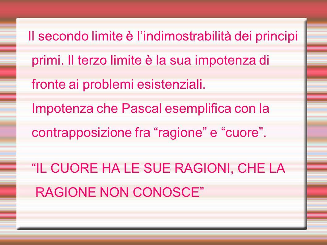 Il secondo limite è l'indimostrabilità dei principi