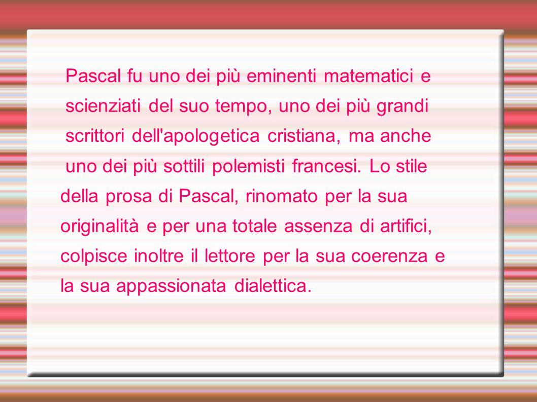 Pascal fu uno dei più eminenti matematici e