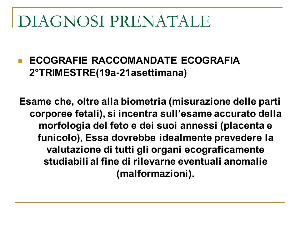 DIAGNOSI PRENATALE ECOGRAFIE RACCOMANDATE ECOGRAFIA 2°TRIMESTRE(19a-21asettimana)