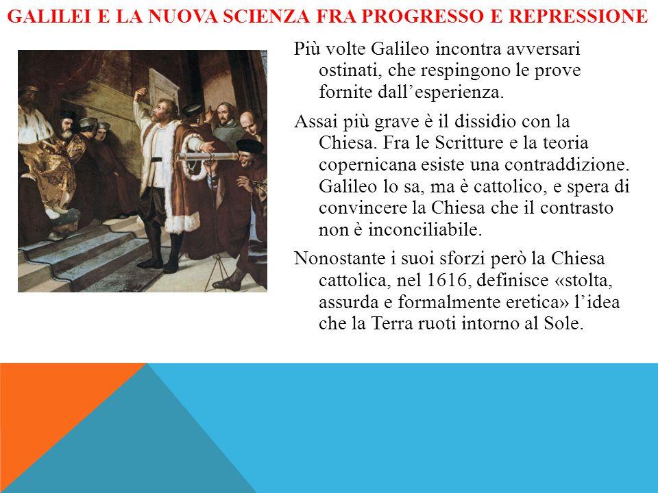 GALILEI E LA NUOVA SCIENZA FRA PROGRESSO E REPRESSIONE