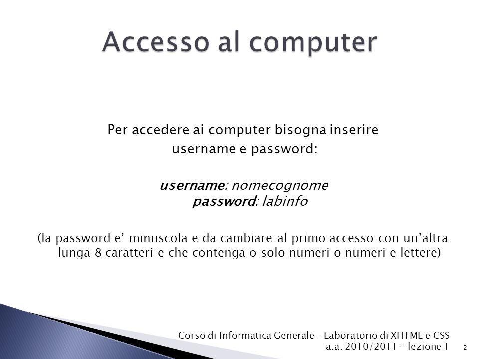 Accesso al computer Per accedere ai computer bisogna inserire