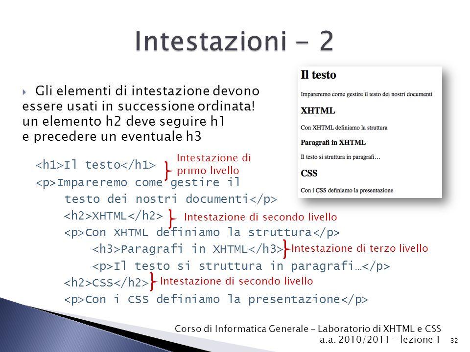 Intestazioni - 2 Gli elementi di intestazione devono
