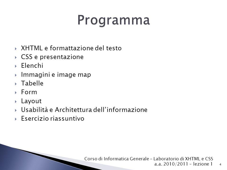 Programma XHTML e formattazione del testo CSS e presentazione Elenchi