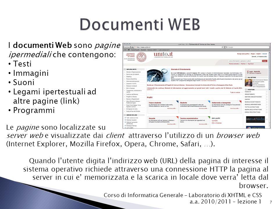 Documenti WEB I documenti Web sono pagine ipermediali che contengono: