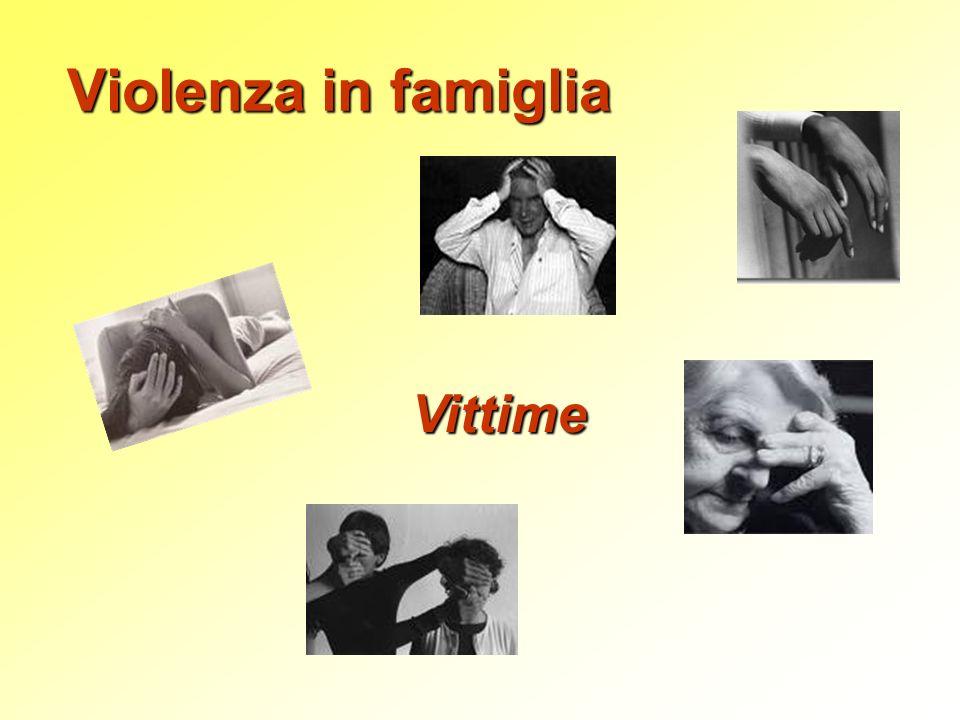 Violenza in famiglia Vittime