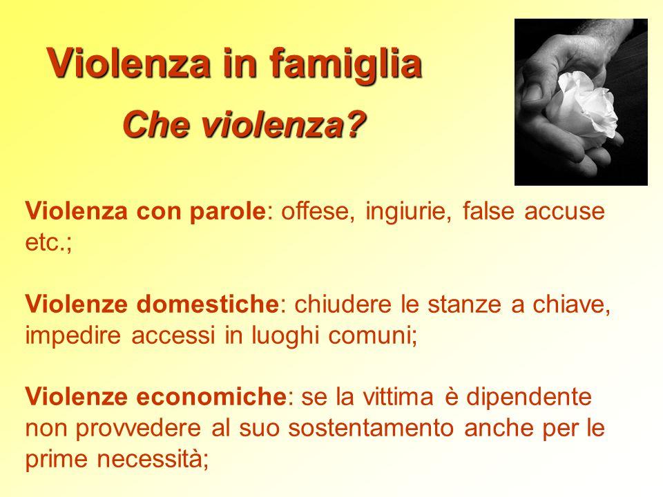 Violenza in famiglia Che violenza
