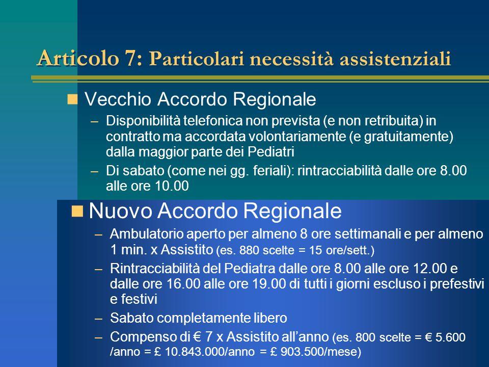 Articolo 7: Particolari necessità assistenziali