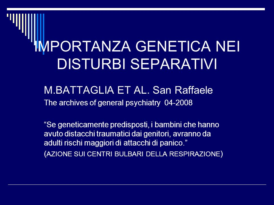 IMPORTANZA GENETICA NEI DISTURBI SEPARATIVI