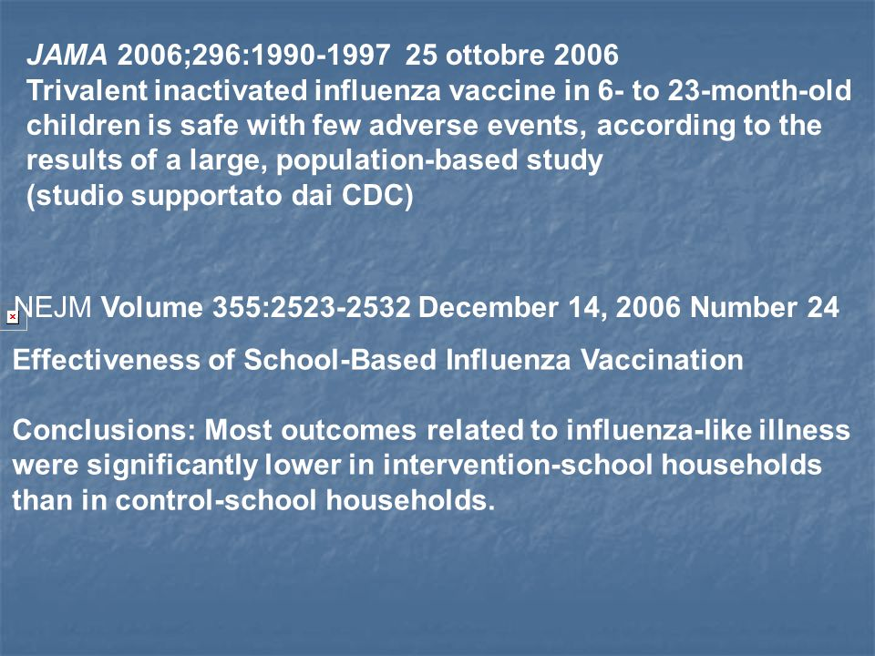 JAMA 2006;296:1990-1997 25 ottobre 2006 Trivalent inactivated influenza vaccine in 6- to 23-month-old.
