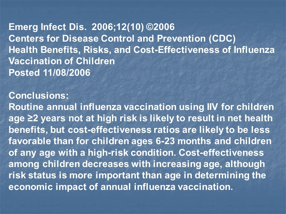 Emerg Infect Dis. 2006;12(10) ©2006 Centers for Disease Control and Prevention (CDC) Health Benefits, Risks, and Cost-Effectiveness of Influenza.