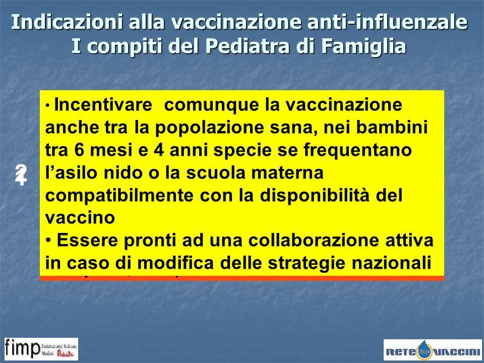 Indicazioni alla vaccinazione anti-influenzale I compiti del Pediatra di Famiglia