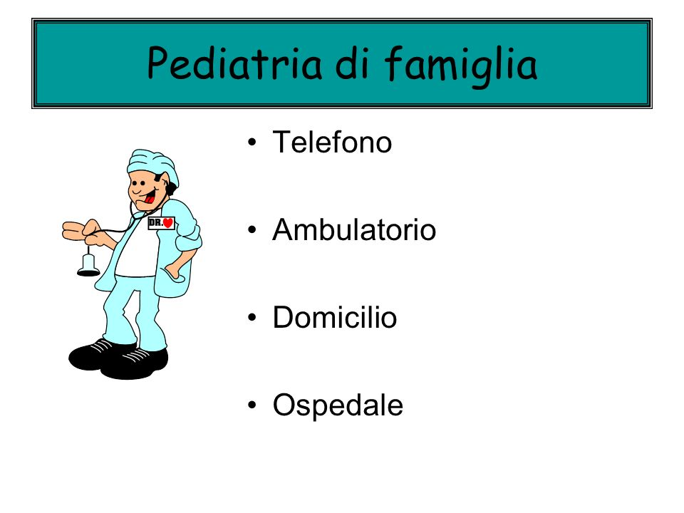 Pediatria di famiglia Telefono Ambulatorio Domicilio Ospedale