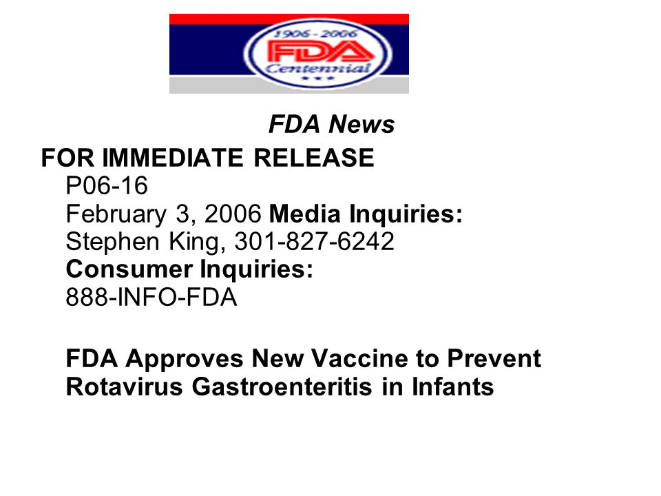 FDA News FOR IMMEDIATE RELEASE P06-16 February 3, 2006 Media Inquiries: Stephen King, 301-827-6242 Consumer Inquiries: 888-INFO-FDA.