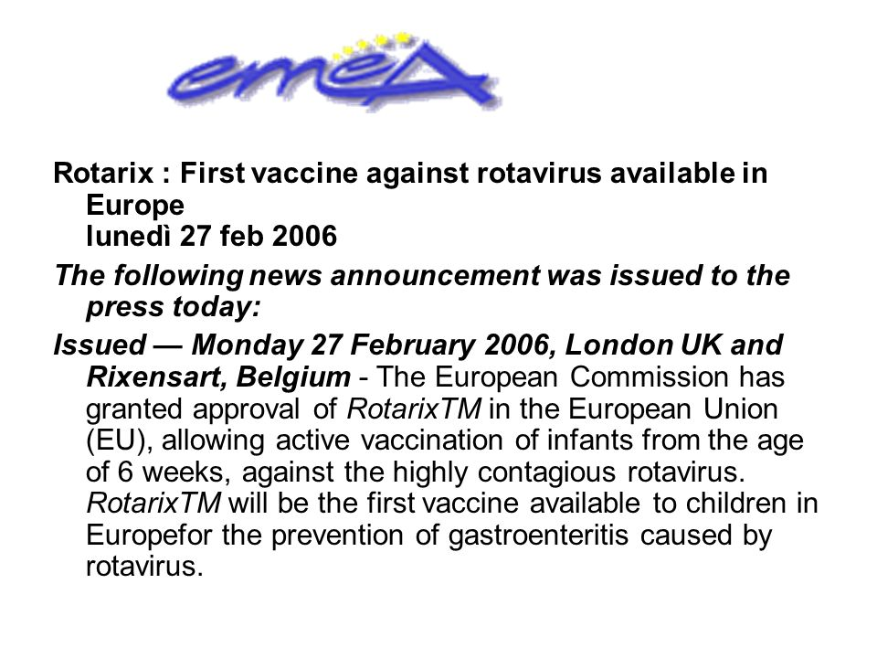 Rotarix : First vaccine against rotavirus available in Europe lunedì 27 feb 2006